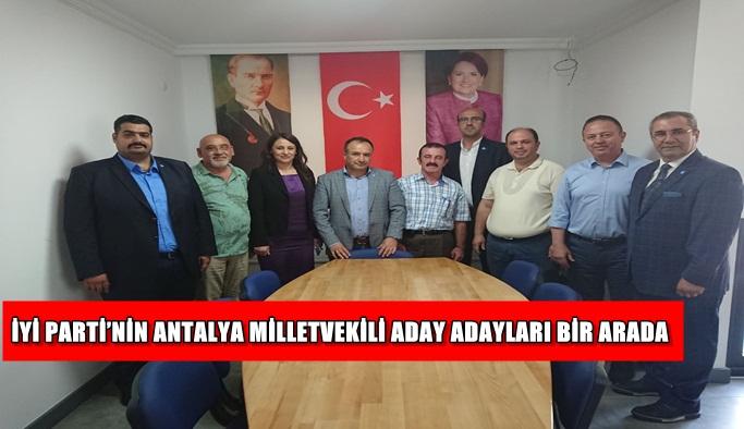 İYİ Parti'nin Antalya Milletvekili aday adayları bir arada