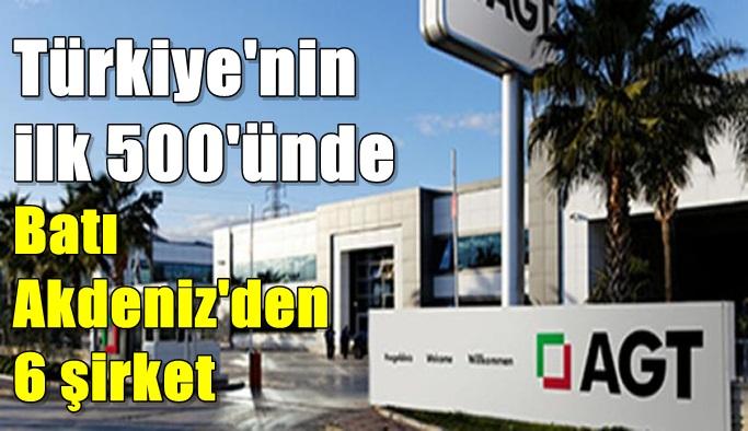 Türkiye'nin ilk 500'ünde Batı Akdeniz'den 6 şirket