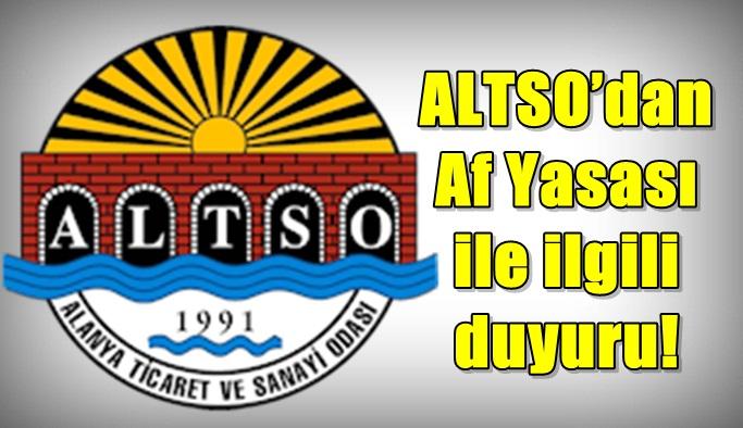 ALTSO'dan af yasası ile ilgili duyuru!
