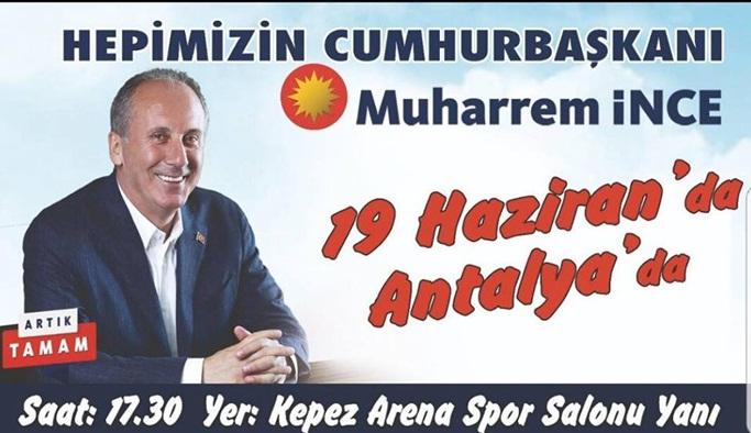 Cumhurbaşkanı Adayı İnce Antalya'ya geliyor