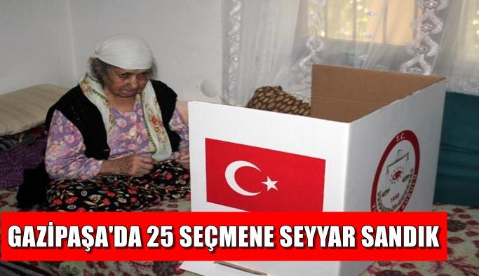 Gazipaşa'da 25 seçmene seyyar sandık