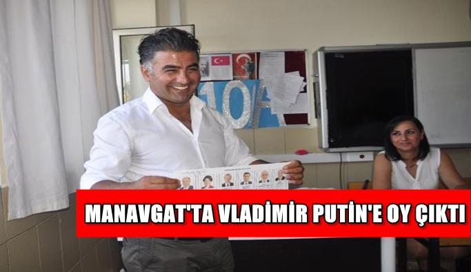Manavgat'ta Vladimir Putin'e oy çıktı