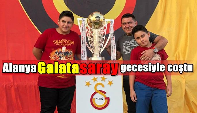 Alanya Galatasaray gecesiyle coştu