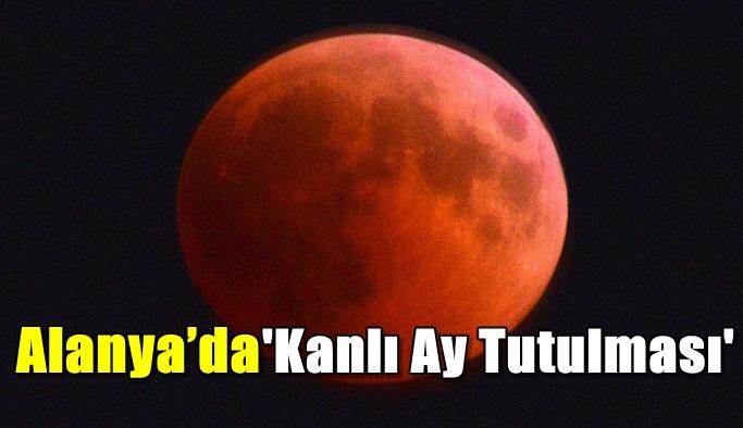 Alanya'da 'Kanlı Ay Tutulması'