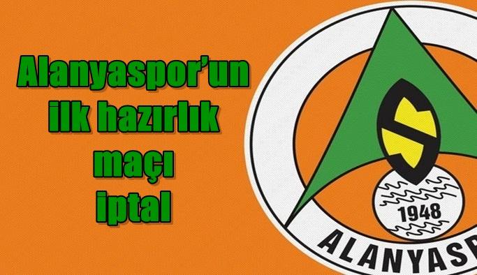Alanyaspor'un ilk hazırlık maçı iptal