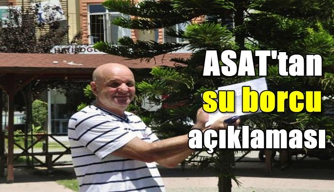 ASAT'tan su borcu açıklaması