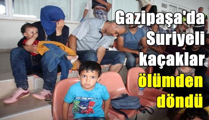Gazipaşa'da Suriyeli kaçaklar ölümden döndü
