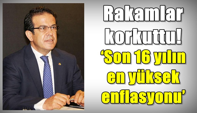 'Son 16 yılın en yüksek enflasyonu'