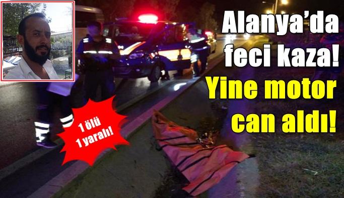 Alanya'da feci kaza! Yine motor can aldı!