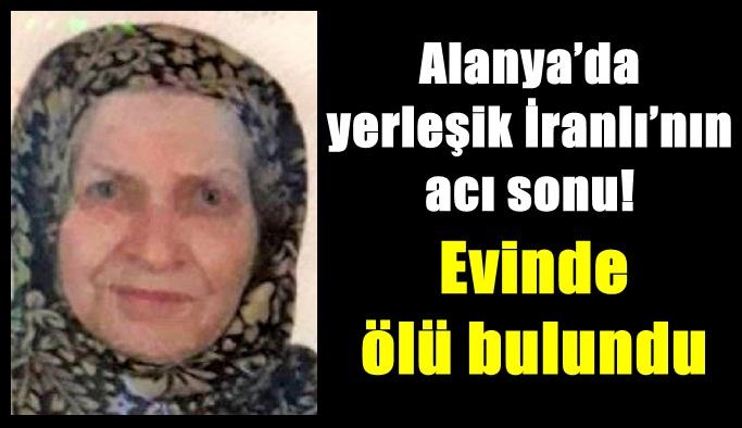 Alanya'da yerleşik İranlı'nın acı sonu! Evinde ölü bulundu