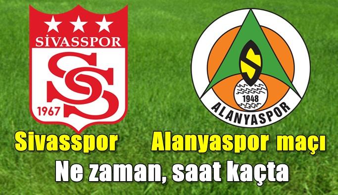 Sivasspor - Alanyaspor maçı  Ne zaman, saat kaçta