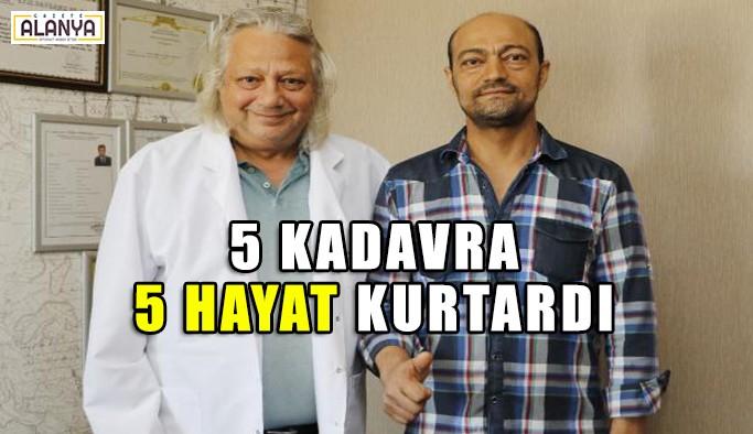 5 kadavra 5 hayat kurtardı