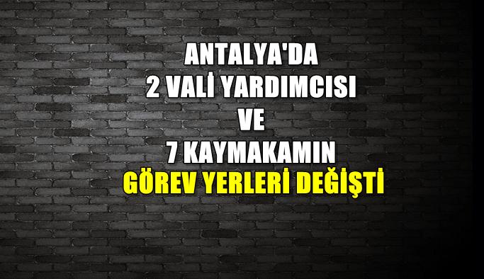 Antalya'da vali yardımcısı ve kaymakamların görev değişikliği