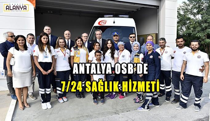 Antalya OSB'de 7/24 sağlık hizmeti