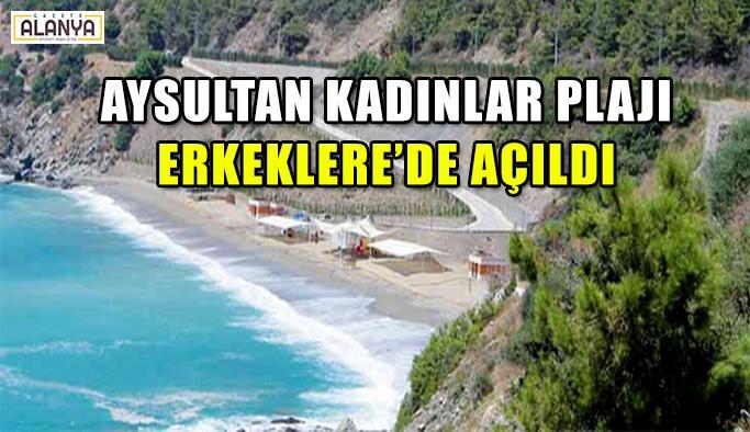 Aysultan Kadınlar Plajı, erkeklere'de açıldı.