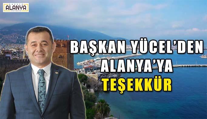 Başkan Yücel'den Alanya'ya teşekkür