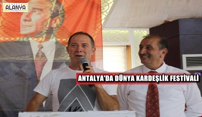 Dünya Kardeşlik Festivali Antalya'da