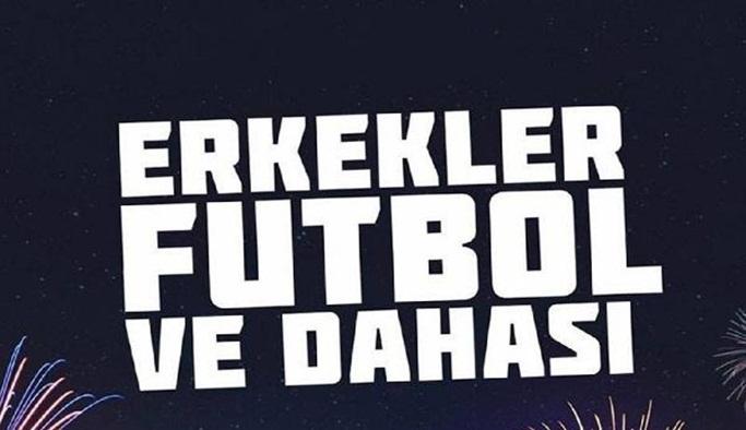 'Erkekler Futbol ve Dahası' Antalya'da