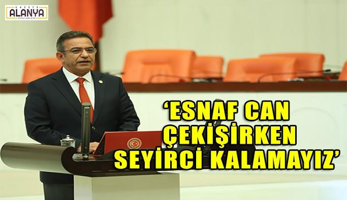 """""""ESNAF CAN ÇEKİŞİRKEN SEYİRCİ KALAMAYIZ"""""""