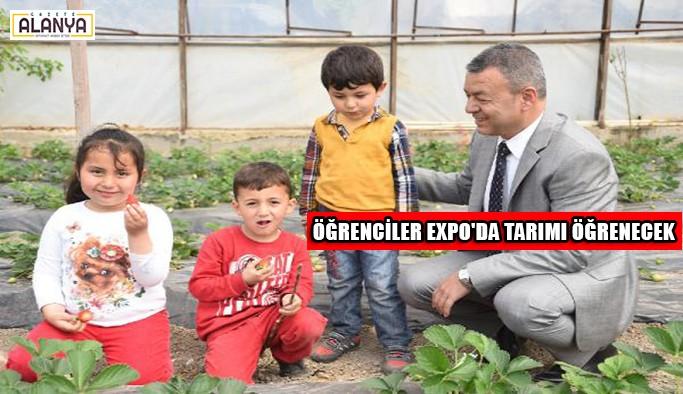 Öğrenciler EXPO'da tarımı öğrenecek