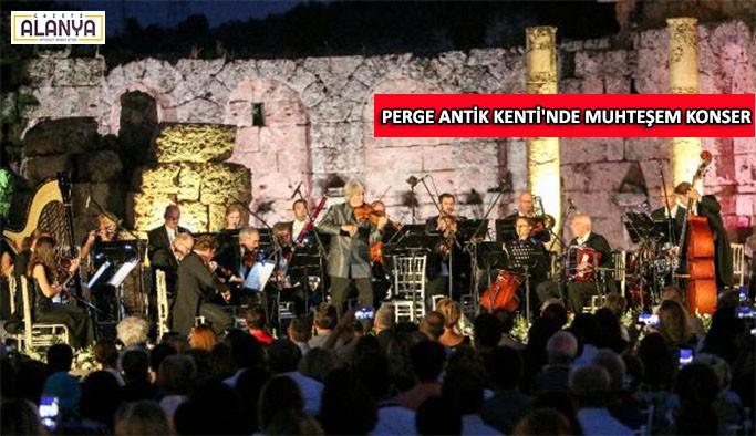 Perge Antik Kenti'nde muhteşem konser