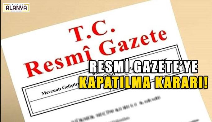 Resmi Gazete kapandı
