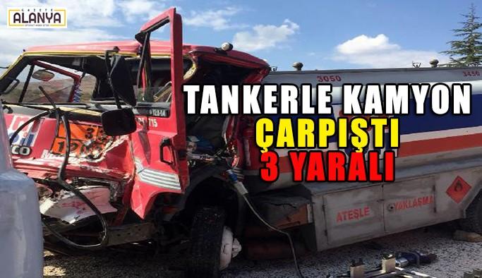 Tankerle kamyon çarpıştı: 3 yaralı