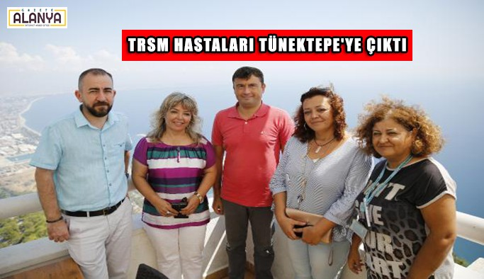 TRSM hastaları Tünektepe'ye çıktı