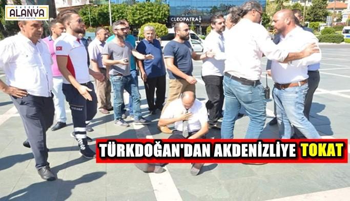 Türkdoğan'dan Akdenizli'ye tokat!