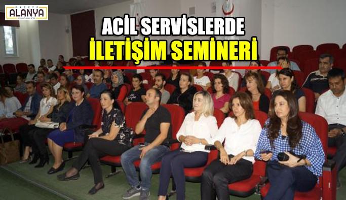 Acil servislerde iletişim semineri