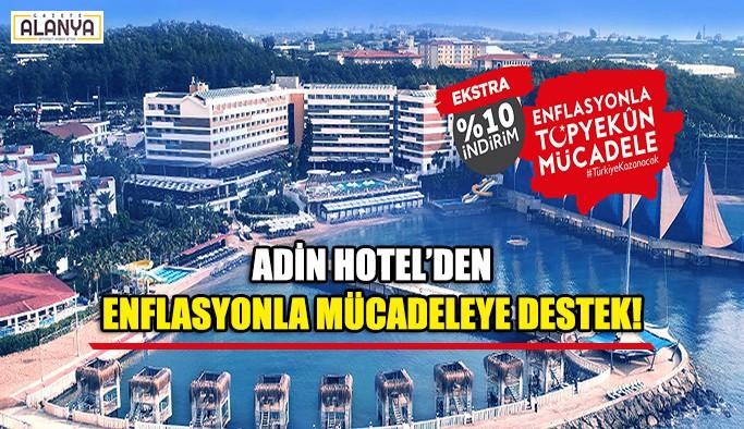 Adin Hotel'den Enflasyonla Mücadeleye Tam Destek!