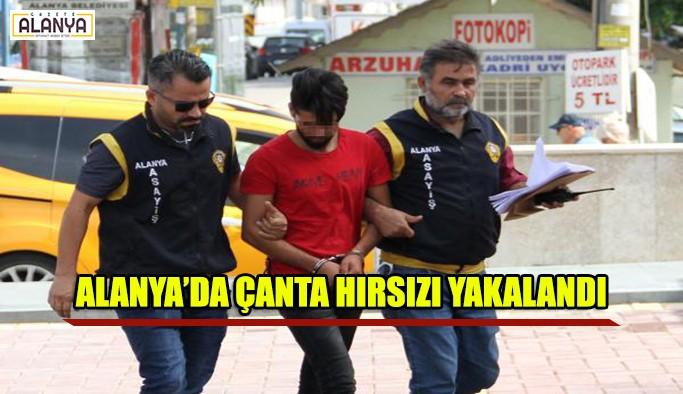 Alanya'da çanta hırsızı yakalandı