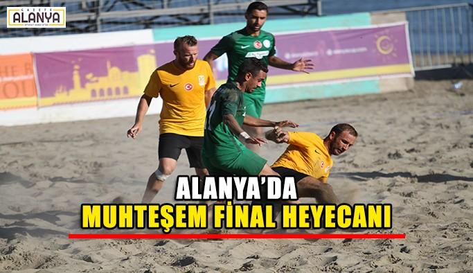 Alanya'da muhteşem final heyecanı