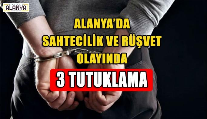 Alanya'da Usulsüzlük ve Rüşvetten 3 tutuklama