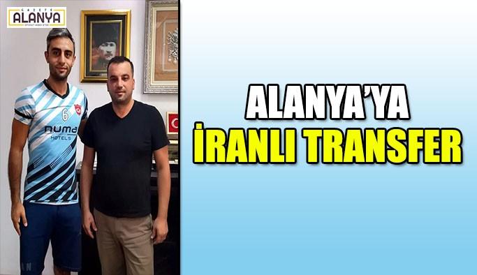Alanya'ya İranlı transfer