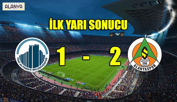 Alanyaspor 2 - Altındağ Belediyespor 1    İlk yarı sonucu