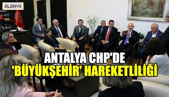 Antalya CHP'de hareketlilik