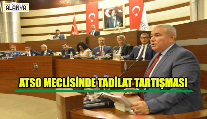 ATSO meclisinde tadilat tartışması