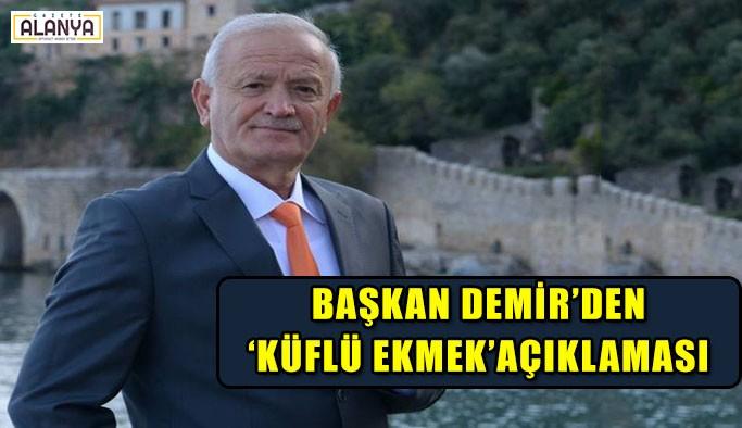 Başkan Demir'den 'Küflü Ekmek' açıklaması