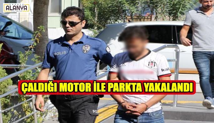 Çaldığı motor ile parkta yakalandı