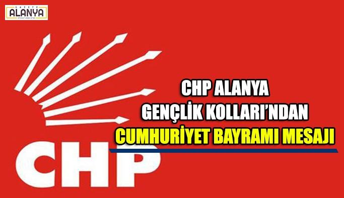 CHP Alanya Gençlik Kolları'ndan Cumhuriyet Bayramı mesajı
