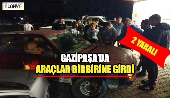Gazipaşa'da araçlar birbirine girdi!