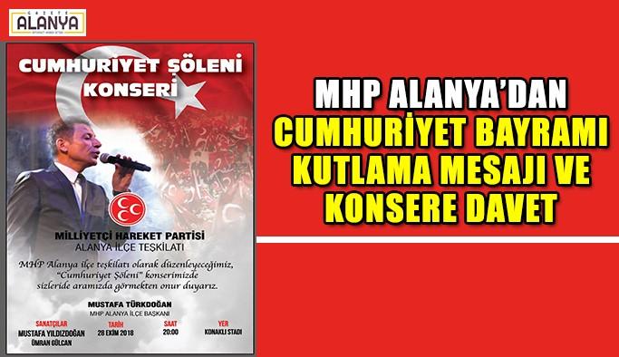 MHP Alanya'dan Cumhuriyet Bayramı kutlama mesaj ve konsere davet