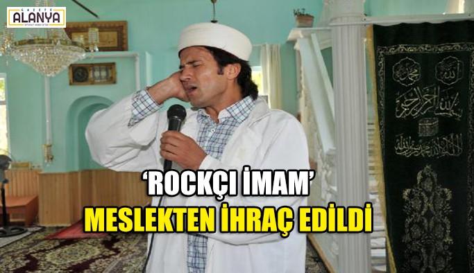 'Rockçı İmam' meslekten ihraç edildi