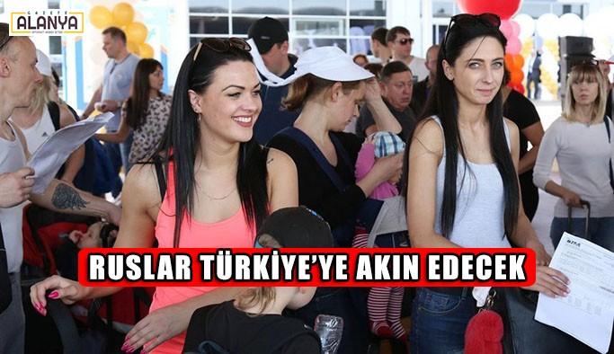 Ruslar Türkiye'ye akın edecek
