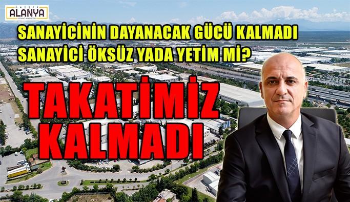 'TAKATİMİZ KALMADI'