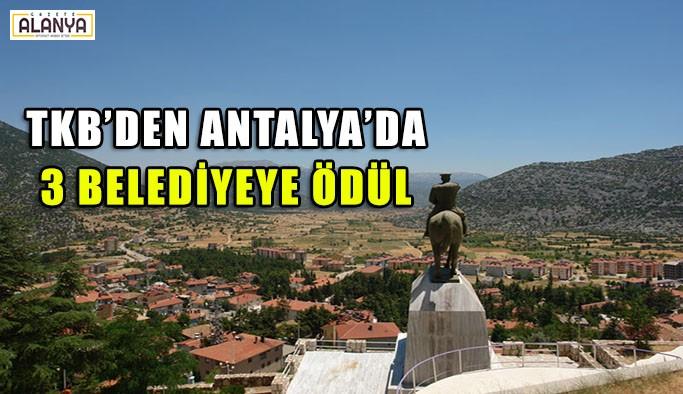 TKB'den Antalya'da 3 belediyeye ödül