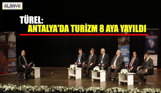 Türel: Antalya'da turizm 8 aya yayıldı