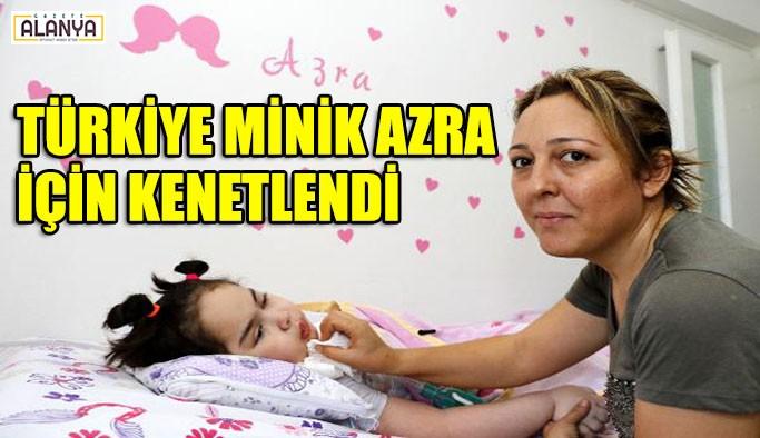 Türkiye minik Azra için kenetlendi