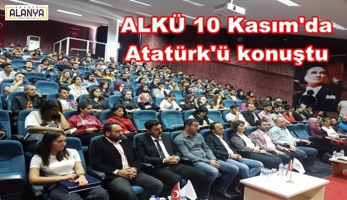 Alkü 10 Kasım'da Atatürk'ü konuştu
